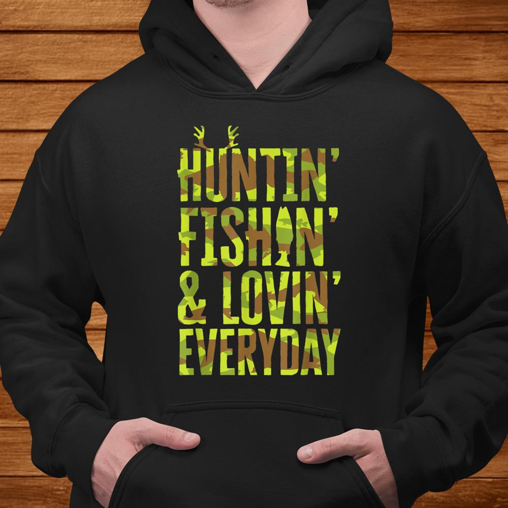 Hunting Fishing Loving Every Day For Dad Camo Shirt