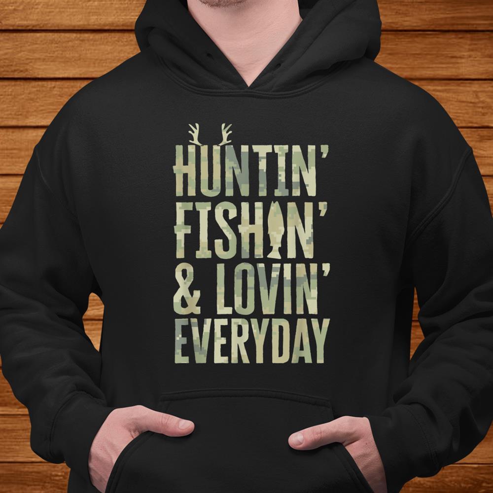 Hunting Fishing Loving Every Day Shirt Camo Shirt