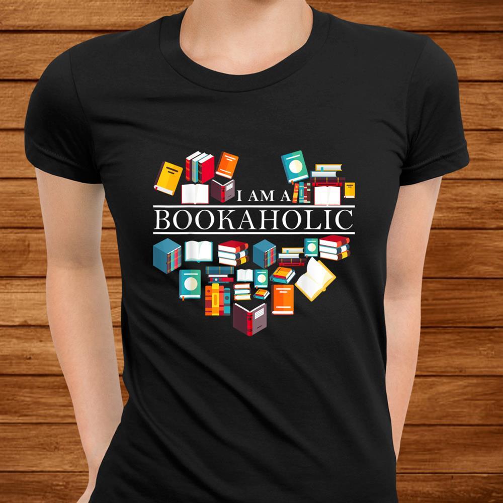 I Am A Bookaholic Funny Reading Books Shirt