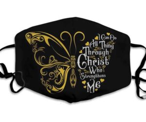 I Can Do All Things Through Christ Who Strengthens Me Faith Over Fear Jesus Be Washed Face Mask