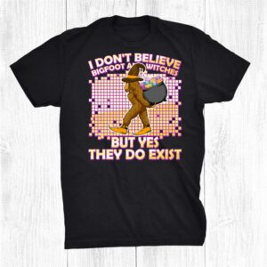 I Dont Believe Witches And Bigfoot Happy Halloween Costume Shirt