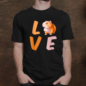 I Love Guinea Pigs Cute Gifts For Guinea Pig Lovers Animal Shirt
