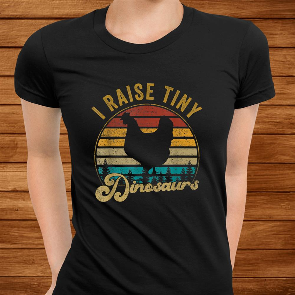 I Raise Tiny Dinosaurs Vintage Retro0s Chicken Silhouette Shirt