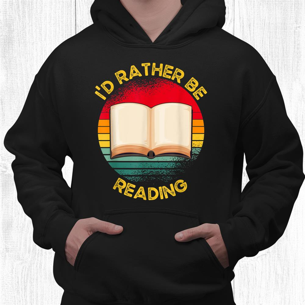 Id Rather Be Reading Retro Bookworm Book Reading Funny Shirt