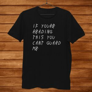 If Youre Reading This You Cant Guard Me Basketball Shirt
