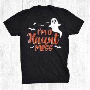 Im A Haunt Mess Halloween Lovers Themed Party Allhalloween Shirt