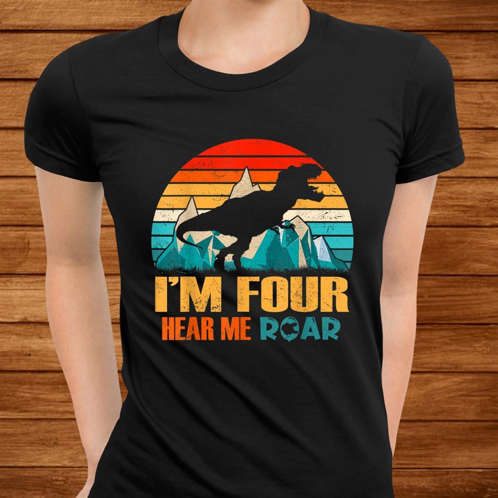 Im Four Hear Me Roarth Birthday Boy Dinosaur Lover Shirt