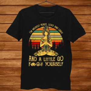 Im Mostly Peace Love And Light And A Little Go Shirt Hippie Men