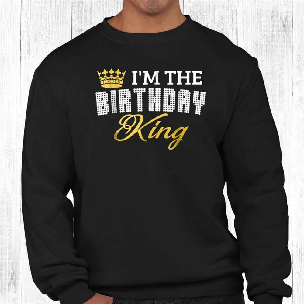 Im The Birthday King Couples Matching Birthday Shirt
