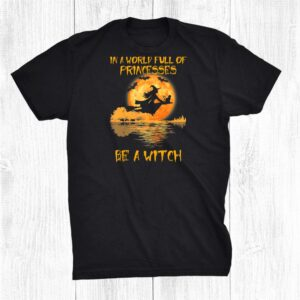 In A World Full Of Princesses Be A Witch Funny Guitar Lake Shirt