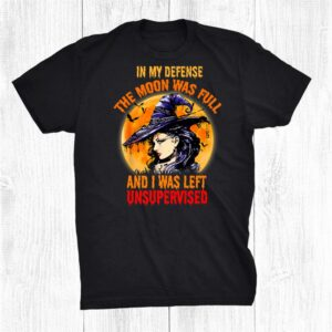 In My Defense I Was Left Unsupervised Witch Halloween Shirt