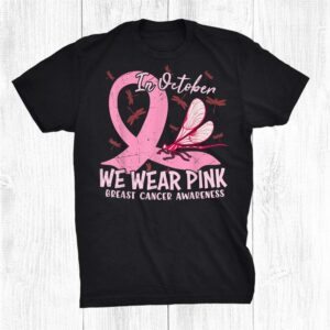 In October We Wear Pink Dragonfly Breast Cancer Awareness Shirt