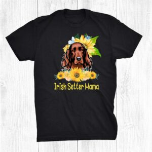 Irish Setter Mama Sunflower Irish Setter Lover Shirt