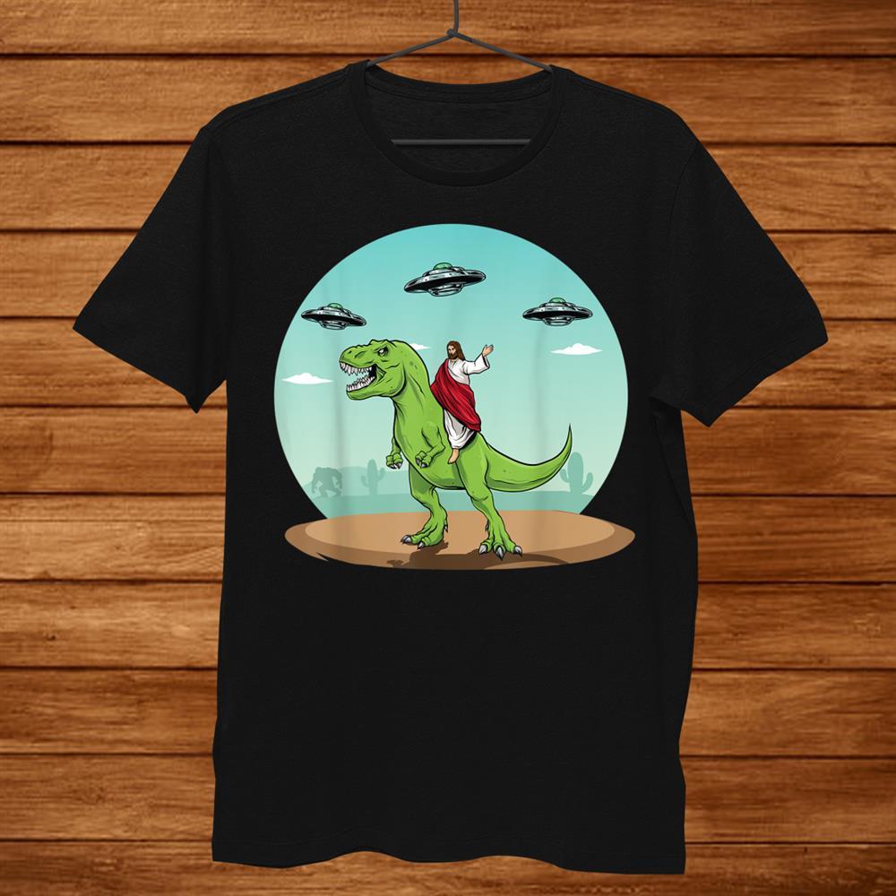 Jesus Riding A Dinosaur Funny Bigfoot Ufo Alien Abduction Shirt