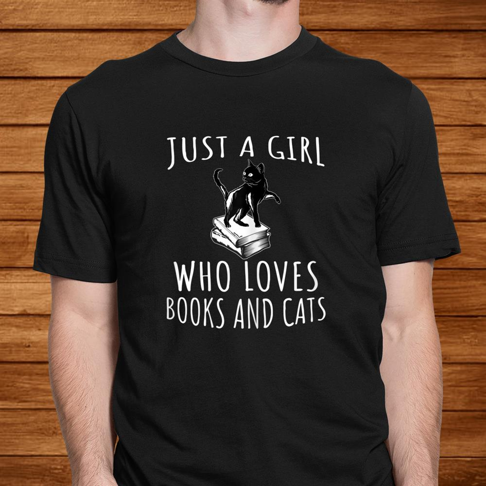 Just A Girl Who Loves Books And Cats Funny Reading Shirt