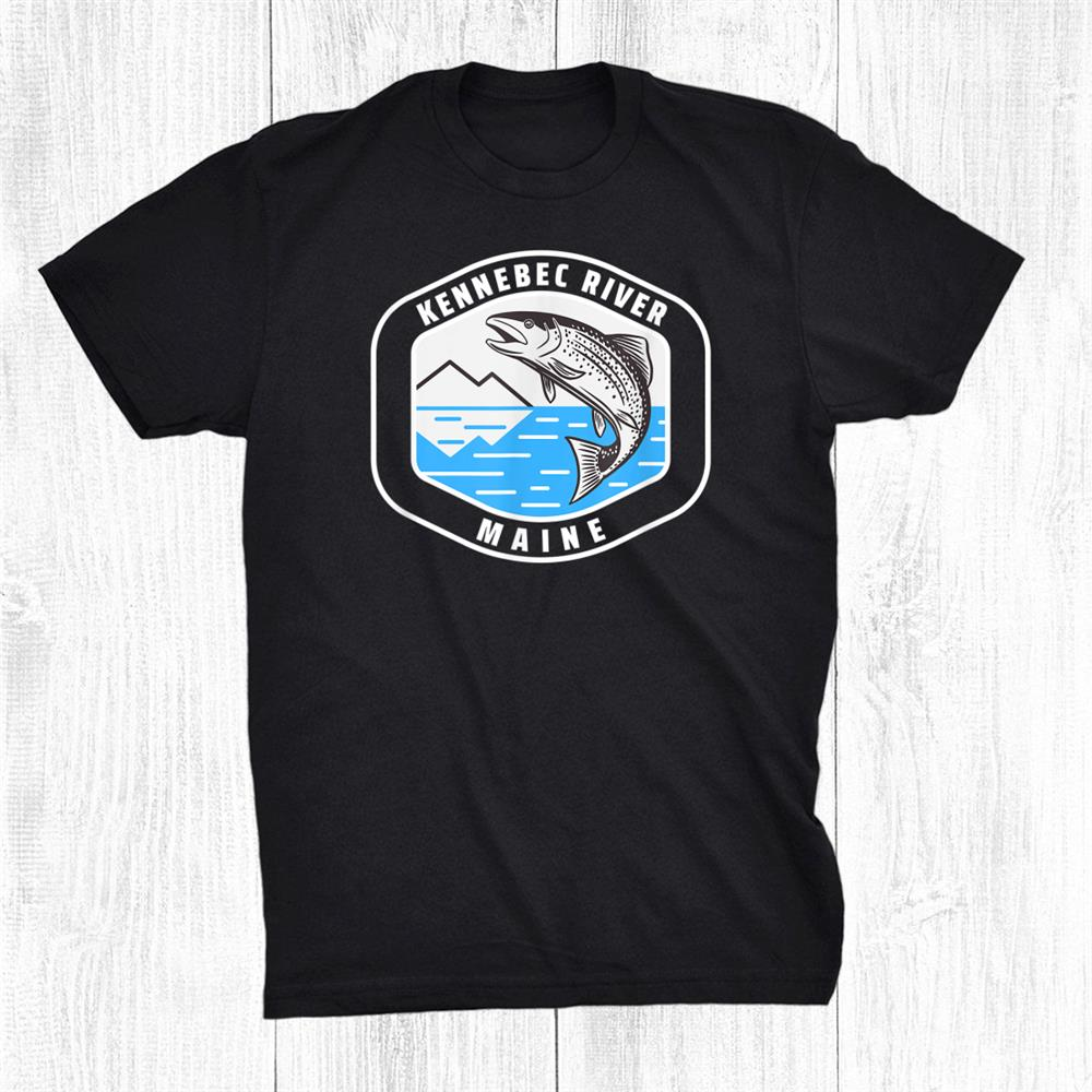 Kennebec River Maine Fly Fishing Fisherman Shirt