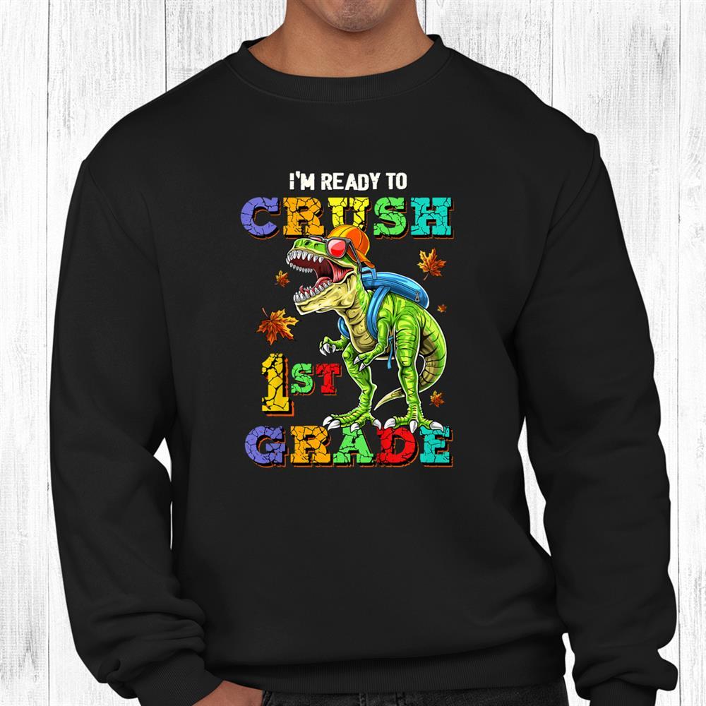 Kids I'm Ready To Crush First Grade Dinosaur Back To School Kids Shirt