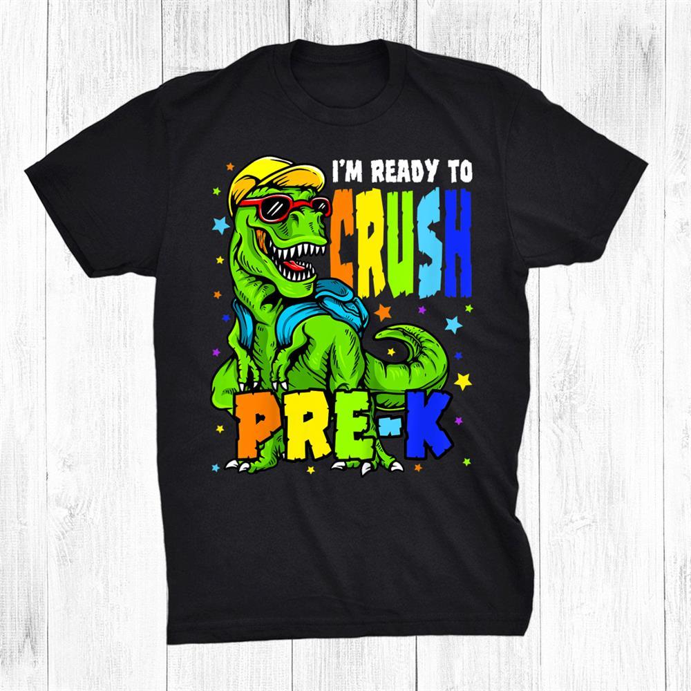Kids I'm Ready To Crush Pre K Dinosaurst Day Of Prek School Boy Shirt