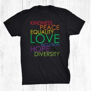 Kindness Peace Equality Love Lesbian Lgbtq Queer Gay Pride Shirt