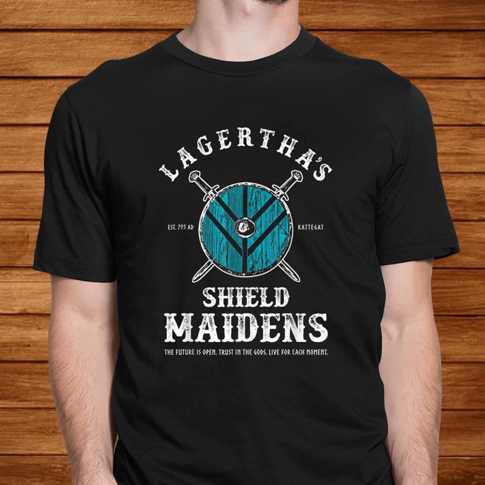Lagerthas Shield Maidens Viking Warrior Shieldmaiden Shirt