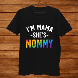 Lesbian Mom Shirt Gift Gay Pride Im Mama Shes Mommy Lgbt Men