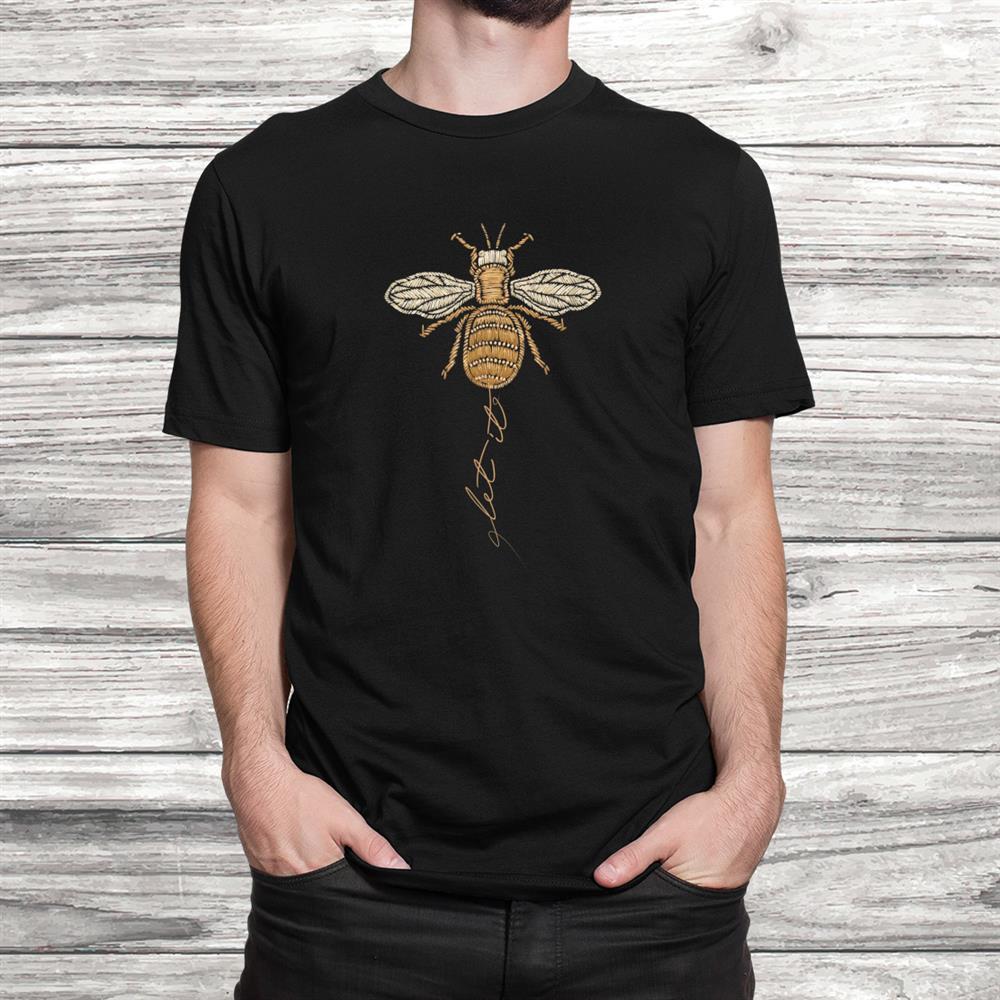 Let It Bee Let It Be Bee Shirt Hippie Bee Shirt
