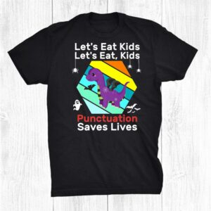 Lets Eat Kids Punctuation Saves Lives Halloween Dino Shirt