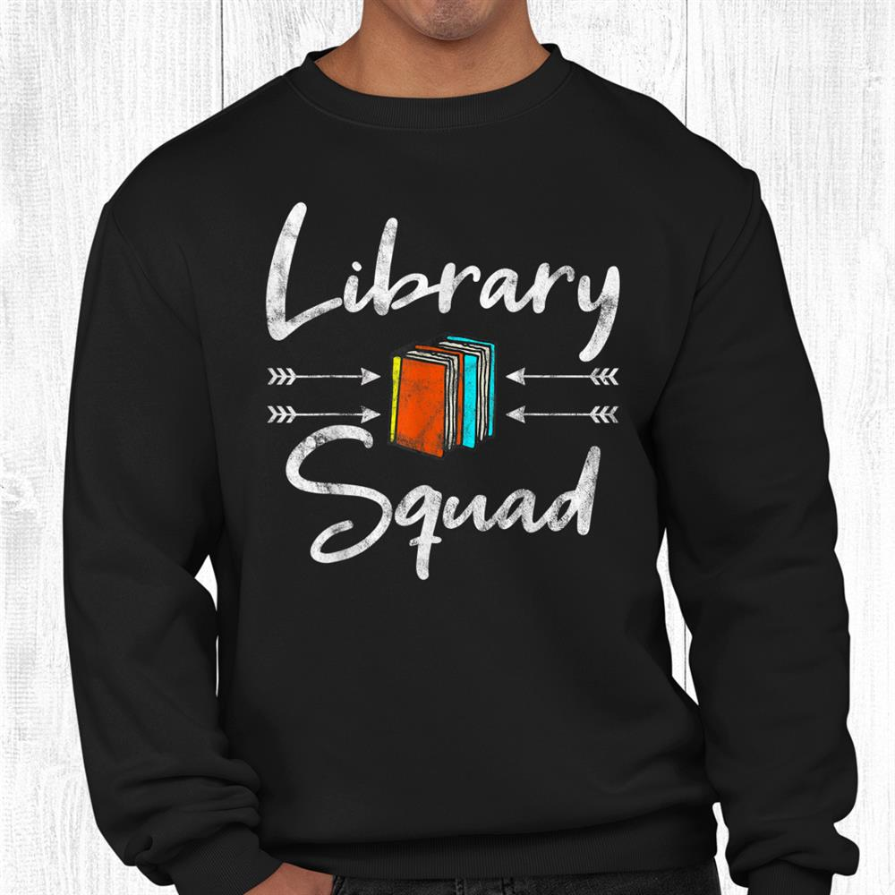 Library Squad Teacher Reading Book Lover Librarian Bookworm Shirt