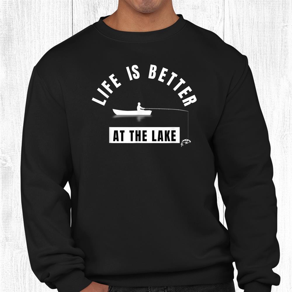Life Is Better At The Lake Kayak Kayaking Canoe Fishing Mens Shirt