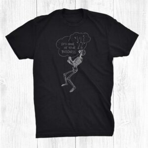 Line Style Its None Of Your Business Skeleton Shirt