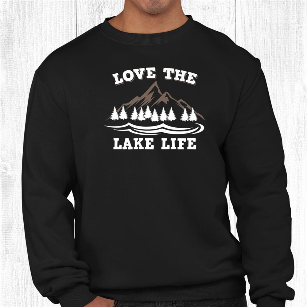Love The Lake Life Survival Scouting Fishing Camping Shirt