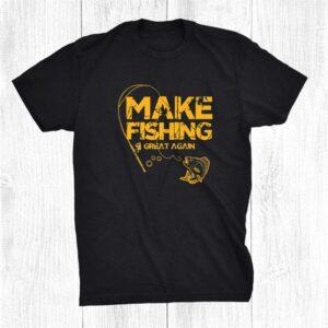 Make Fishing Great Again Shirt Sarcastic Novelty Design Shirt