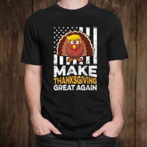 Make Thanksgiving Great Again Shirt Gift Funny Turkey Trump Shirt