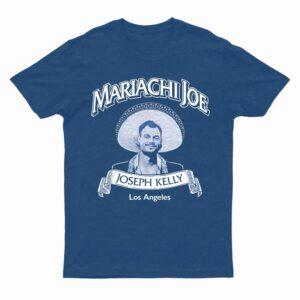 Mariachi Joe T-Shirt Joseph Kelly Joe Kelly Los Angeles Dodgers Shirt