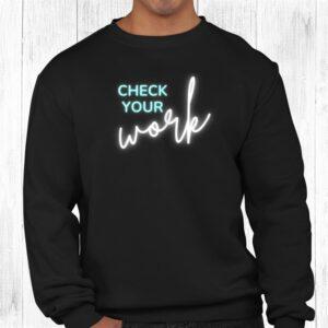 math teacher check your work shirt 2