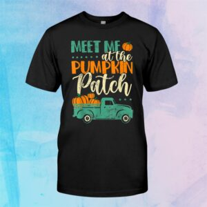Meet Me At The Pumpkin Patch Thanksgiving Xmas Shirt