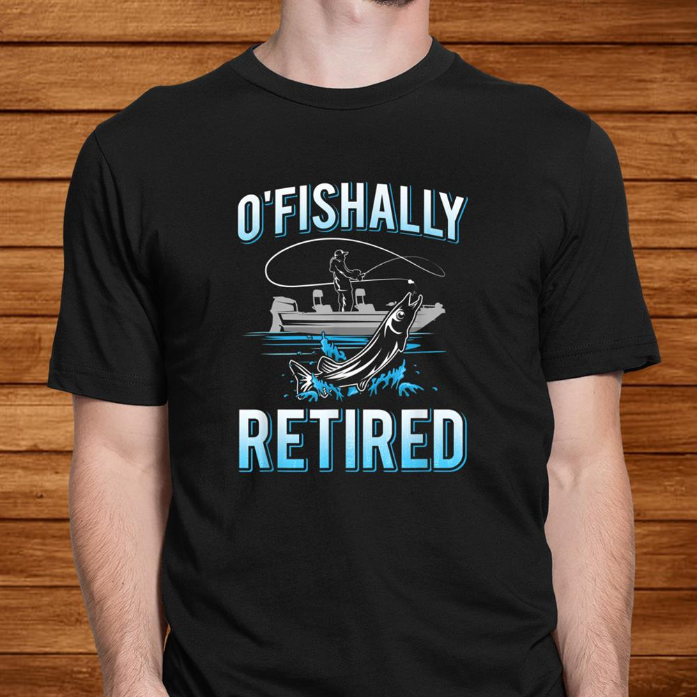 Mens Funny Ofishally Retired Shirt For Retired Fishing Men Shirt