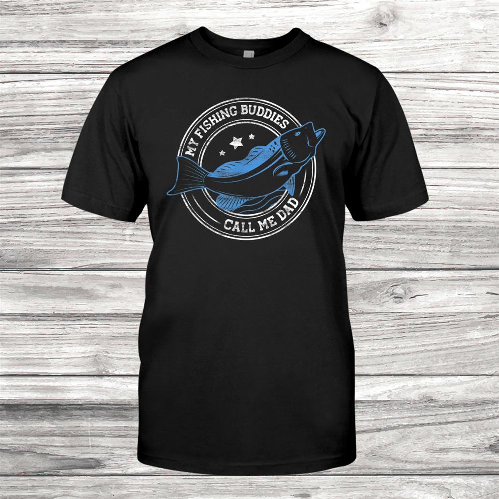 Mens My Fishing Friends Call Me Dad Shirt