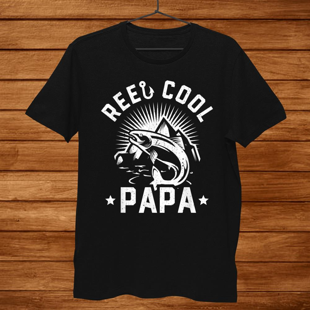 Mens Reel Cool Papa Shirt Funny Fishing Shirt