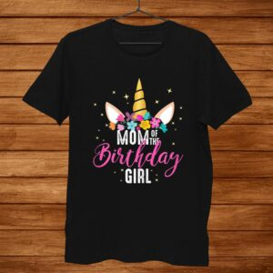 Mom Of The Birthday Girl Mother Gifts Unicorn Birthday Shirt