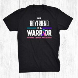 My Boyfriend Is A Warrior Thyroid Cancer Awareness Shirt