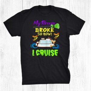 My Broom Broke So Now I Cruise Funny Halloween Matching Shirt