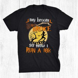 My Broom Broke So Now I Run A0k Happy Halloween Shirt
