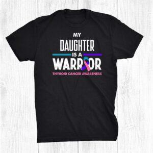 My Daughter Is A Warrior Thyroid Cancer Awareness Shirt