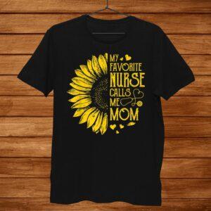 My Favorite Nurse Calls Me Mom Tshirt Cute Sunflower Shirt