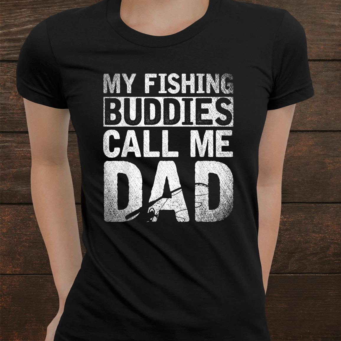 My Fishing Buddies Call Me Dad Fishing Shirt