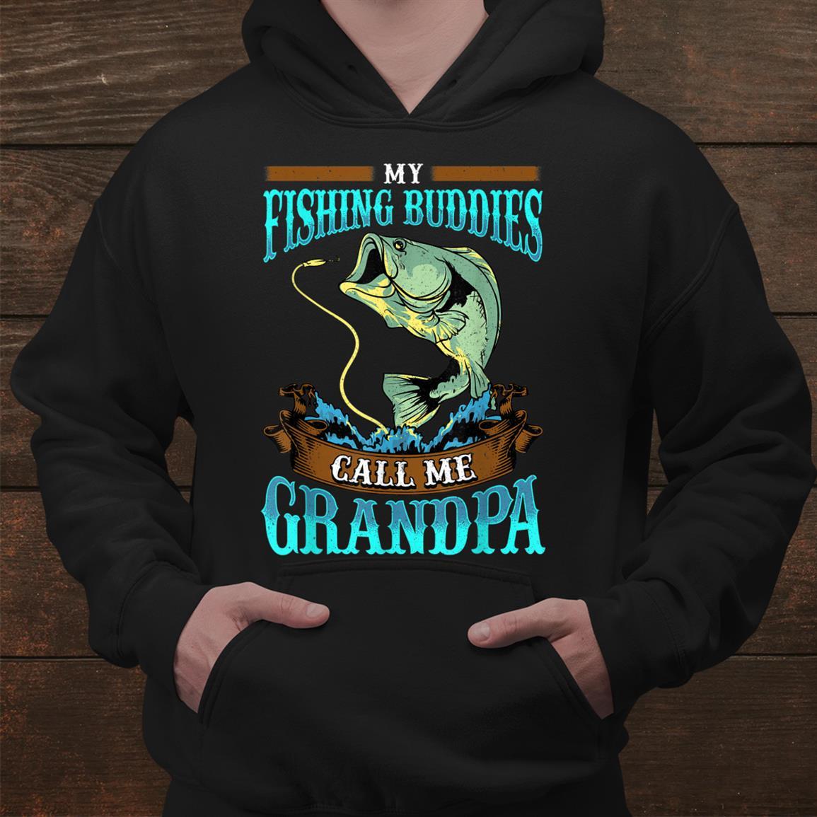 My Fishing Buddies Call Me Grandpa Shirt