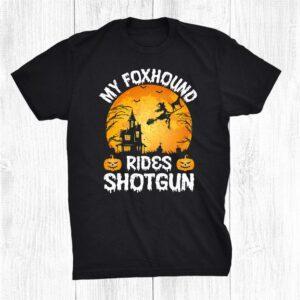 My Foxhound Rides Shotgun Halloween Shirt