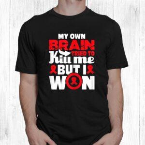 my own brain tried to kill me stroke survivor red ribbon shirt 1