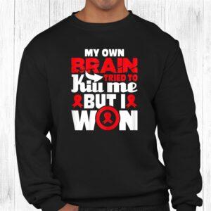 my own brain tried to kill me stroke survivor red ribbon shirt 2